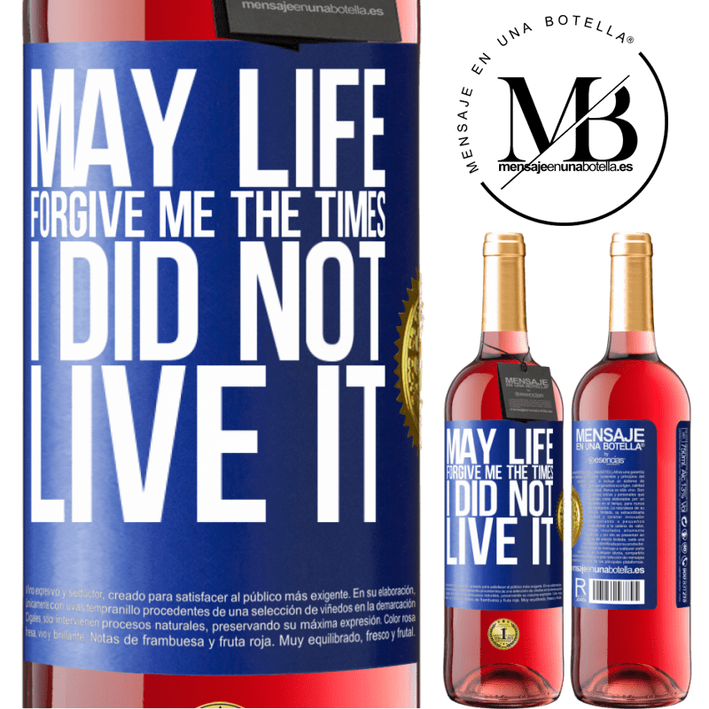 24,95 € Free Shipping | Rosé Wine ROSÉ Edition May life forgive me the times I did not live it Blue Label. Customizable label Young wine Harvest 2020 Tempranillo