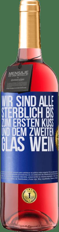 24,95 € Kostenloser Versand | Roséwein ROSÉ Ausgabe Wir sind alle sterblich bis zum ersten Kuss und dem zweiten Glas Wein Blaue Markierung. Anpassbares Etikett Junger Wein Ernte 2020 Tempranillo