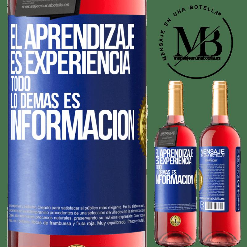 24,95 € Envoi gratuit   Vin rosé Édition ROSÉ L'apprentissage est l'expérience. Tout le reste est information Étiquette Bleue. Étiquette personnalisable Vin jeune Récolte 2020 Tempranillo