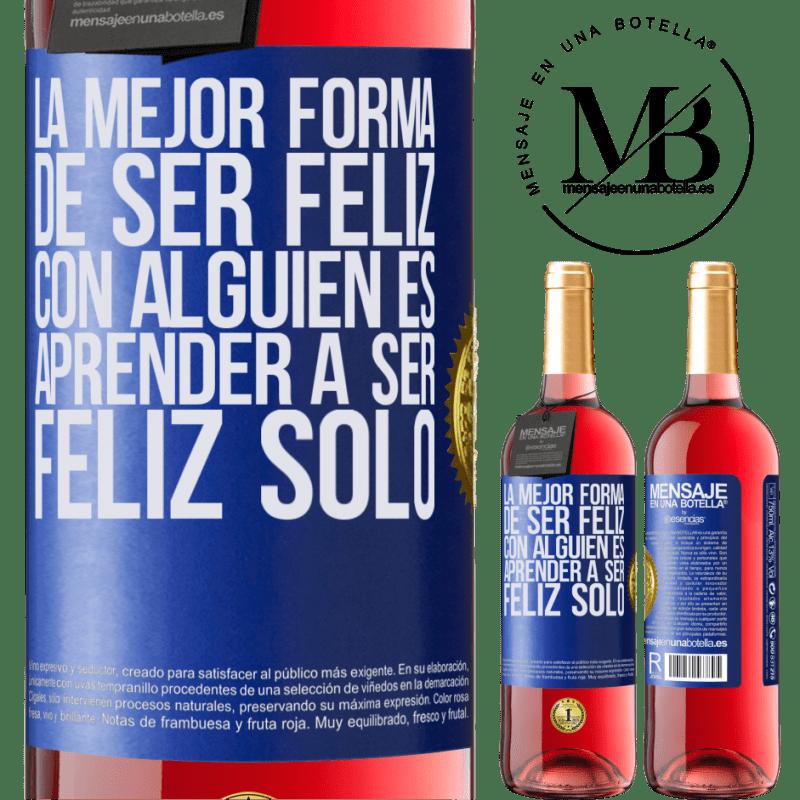 24,95 € Envoi gratuit   Vin rosé Édition ROSÉ La meilleure façon d'être heureux avec quelqu'un est d'apprendre à être heureux seul Étiquette Bleue. Étiquette personnalisable Vin jeune Récolte 2020 Tempranillo