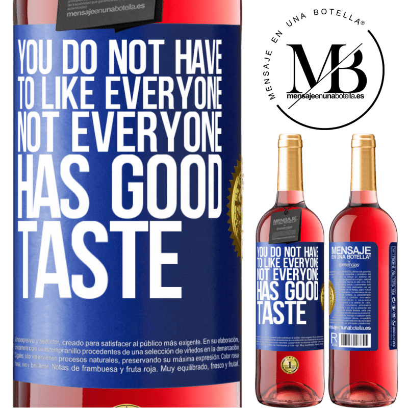 24,95 € Free Shipping | Rosé Wine ROSÉ Edition You do not have to like everyone. Not everyone has good taste Blue Label. Customizable label Young wine Harvest 2020 Tempranillo