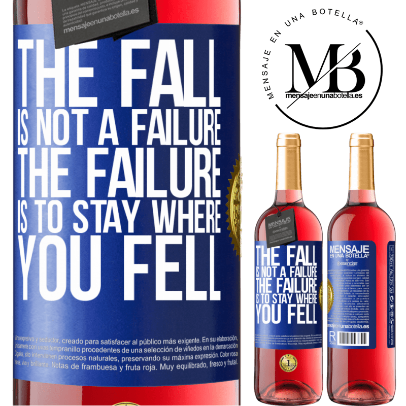24,95 € Free Shipping   Rosé Wine ROSÉ Edition The fall is not a failure. The failure is to stay where you fell Blue Label. Customizable label Young wine Harvest 2020 Tempranillo