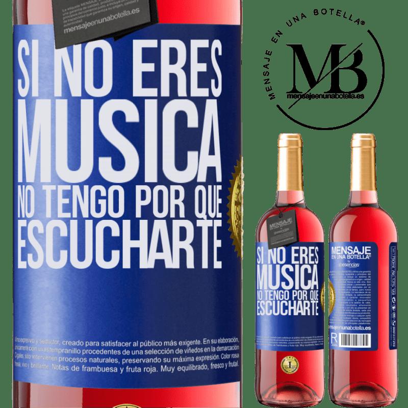 24,95 € Envoi gratuit | Vin rosé Édition ROSÉ Si tu n'es pas de la musique, je n'ai pas à t'écouter Étiquette Bleue. Étiquette personnalisable Vin jeune Récolte 2020 Tempranillo