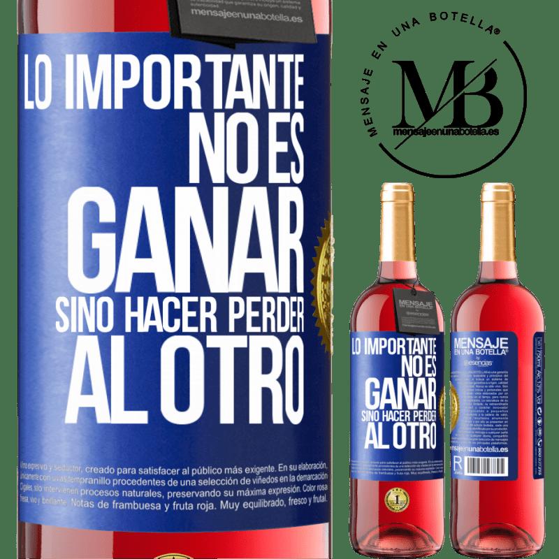 24,95 € Envoi gratuit   Vin rosé Édition ROSÉ L'important n'est pas de gagner, mais de perdre l'autre Étiquette Bleue. Étiquette personnalisable Vin jeune Récolte 2020 Tempranillo