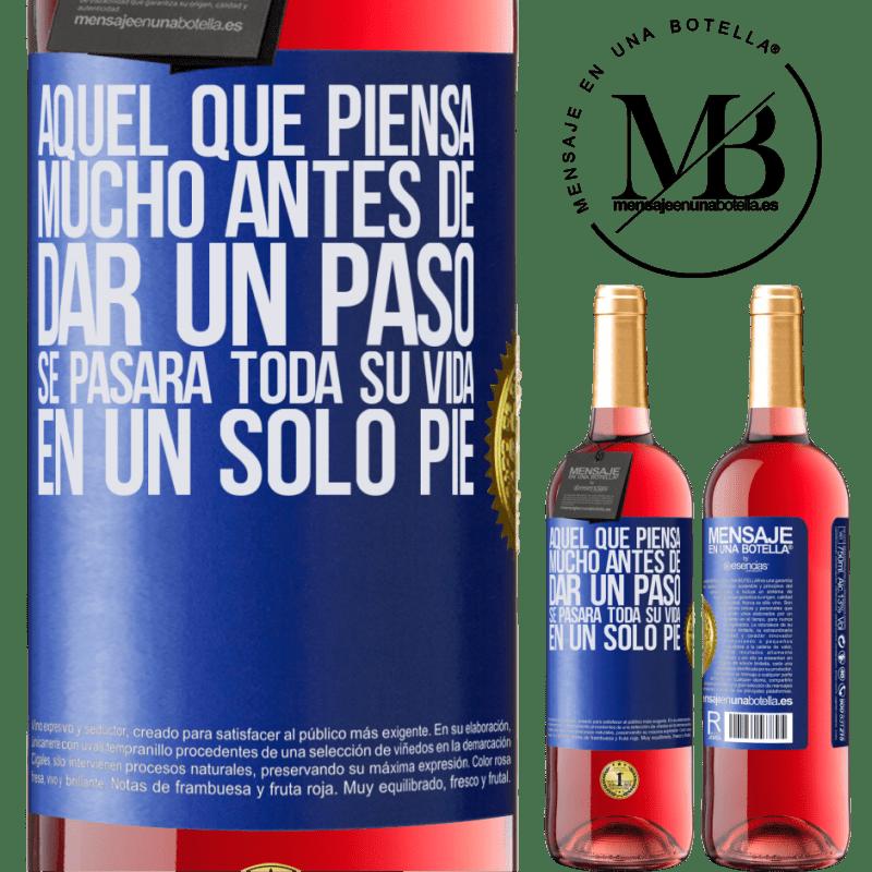 24,95 € Envoi gratuit   Vin rosé Édition ROSÉ Celui qui réfléchit bien avant de faire un pas passera toute sa vie sur un pied Étiquette Bleue. Étiquette personnalisable Vin jeune Récolte 2020 Tempranillo
