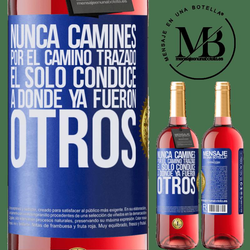 24,95 € Envoi gratuit | Vin rosé Édition ROSÉ Ne marchez jamais sur le chemin, il ne mène qu'à là où d'autres ont déjà été Étiquette Bleue. Étiquette personnalisable Vin jeune Récolte 2020 Tempranillo
