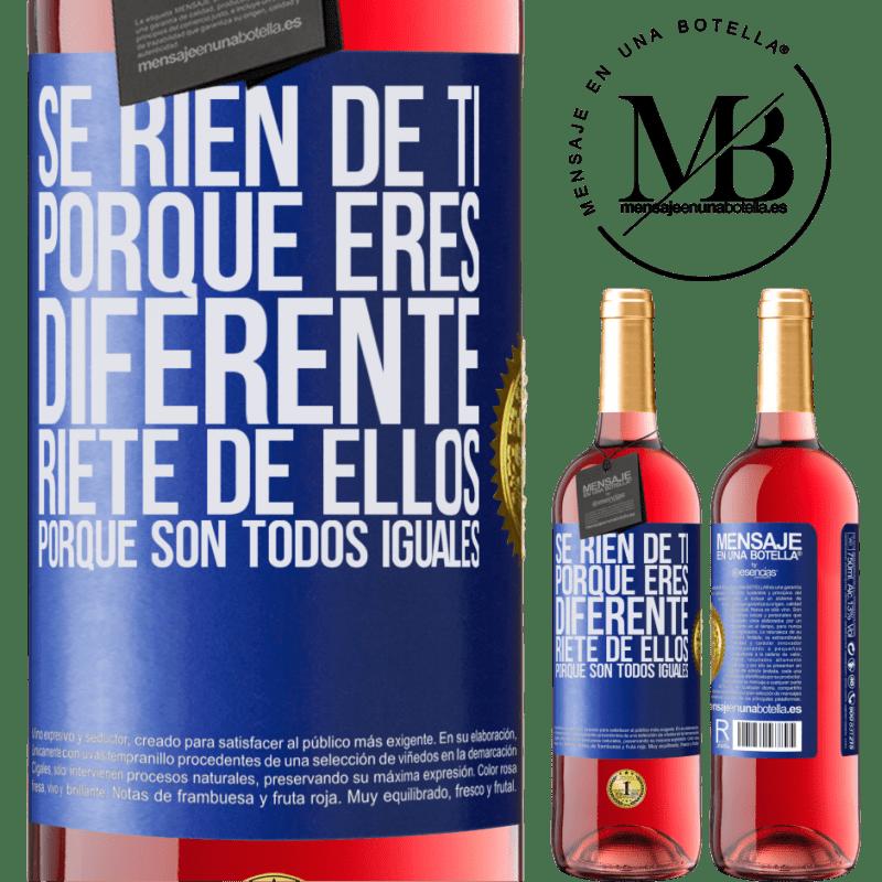 24,95 € Envoi gratuit   Vin rosé Édition ROSÉ Ils se moquent de toi parce que tu es différent. Riez-les, car ils sont tous pareils Étiquette Bleue. Étiquette personnalisable Vin jeune Récolte 2020 Tempranillo