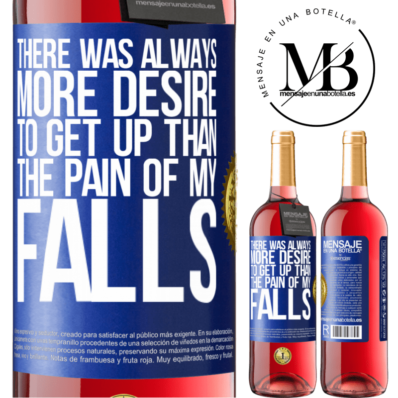24,95 € Free Shipping   Rosé Wine ROSÉ Edition There was always more desire to get up than the pain of my falls Blue Label. Customizable label Young wine Harvest 2020 Tempranillo