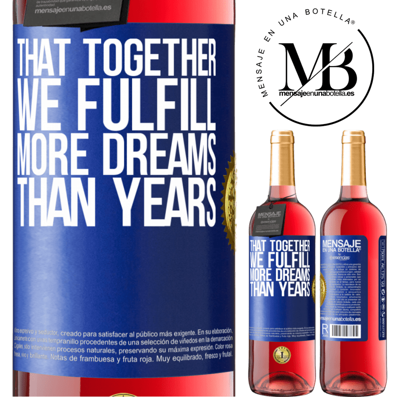 24,95 € Free Shipping | Rosé Wine ROSÉ Edition That together we fulfill more dreams than years Blue Label. Customizable label Young wine Harvest 2020 Tempranillo