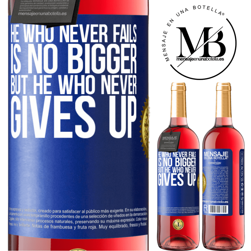 24,95 € Free Shipping | Rosé Wine ROSÉ Edition He who never fails is no bigger but he who never gives up Blue Label. Customizable label Young wine Harvest 2020 Tempranillo
