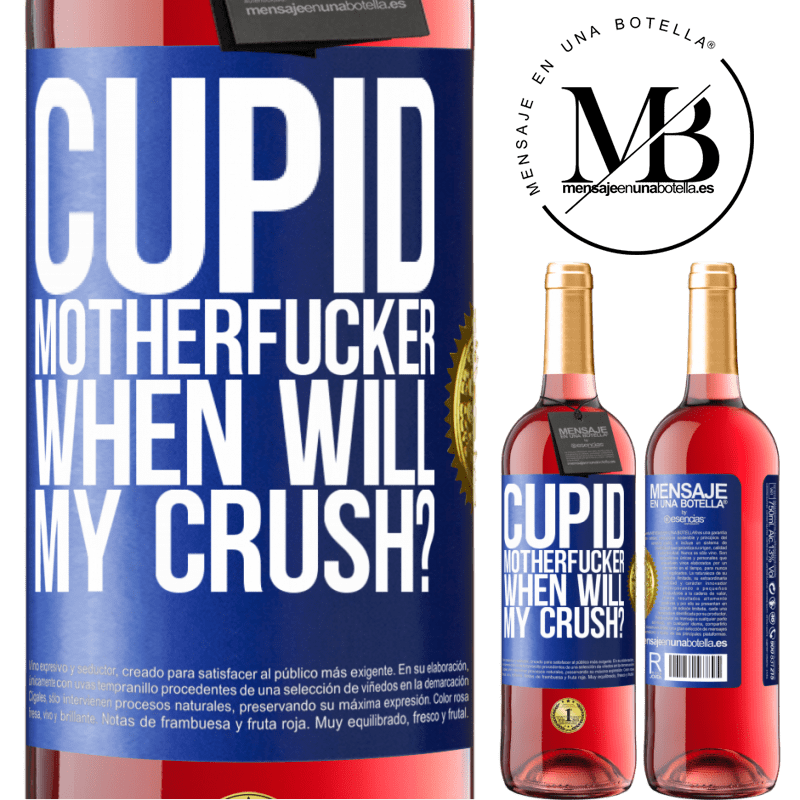 24,95 € Free Shipping | Rosé Wine ROSÉ Edition Cupid motherfucker, when will my crush? Blue Label. Customizable label Young wine Harvest 2020 Tempranillo