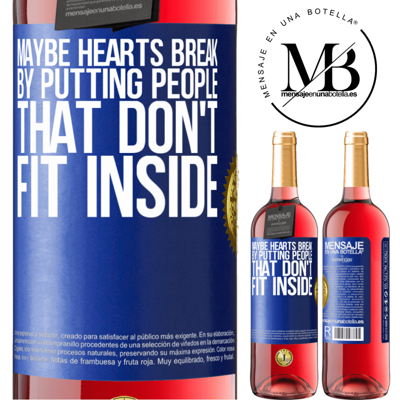 24,95 € Free Shipping | Rosé Wine ROSÉ Edition Maybe hearts break by putting people that don't fit inside Blue Label. Customizable label Young wine Harvest 2020 Tempranillo