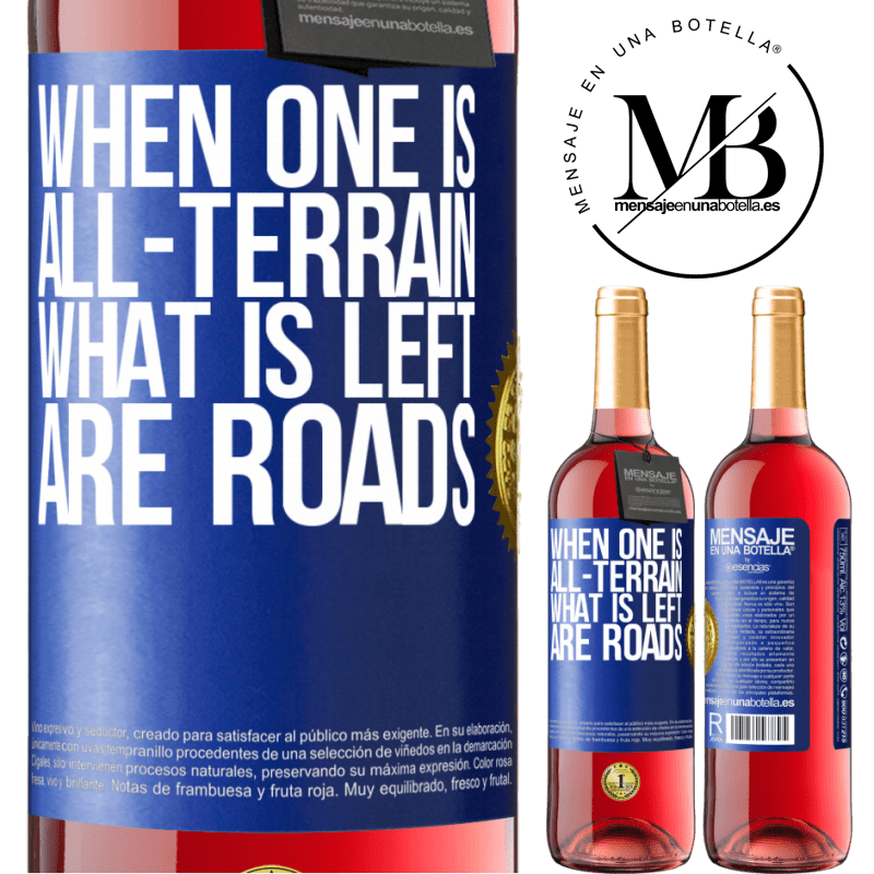 24,95 € Free Shipping | Rosé Wine ROSÉ Edition When one is all-terrain, what is left are roads Blue Label. Customizable label Young wine Harvest 2020 Tempranillo