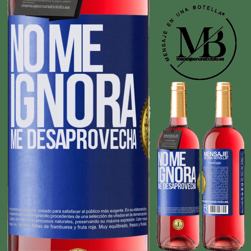 24,95 € Envoi gratuit | Vin rosé Édition ROSÉ Il ne m'ignore pas, il me manque Étiquette Bleue. Étiquette personnalisable Vin jeune Récolte 2020 Tempranillo