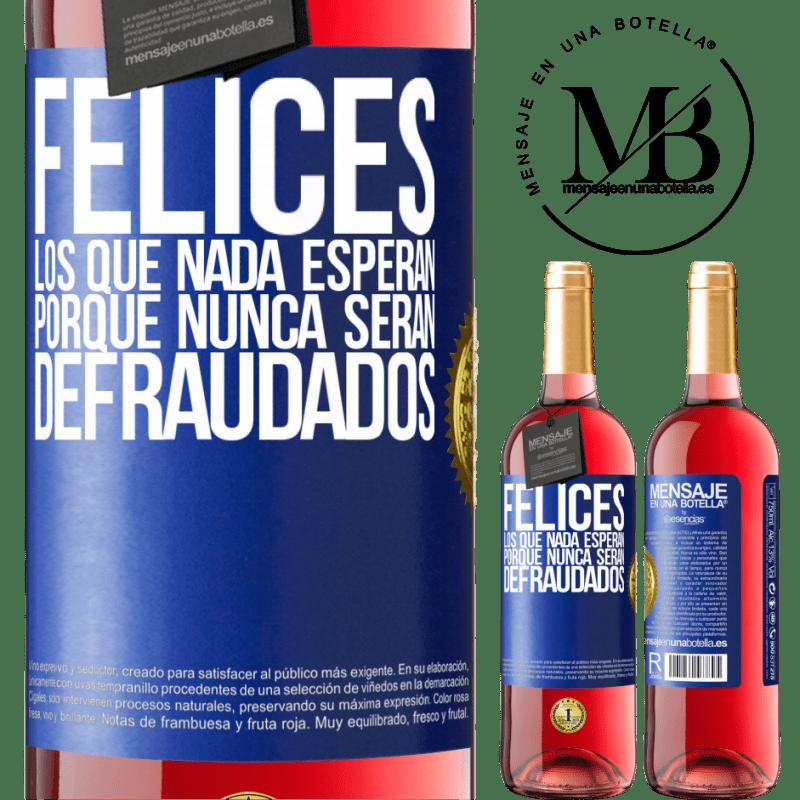 24,95 € Envoi gratuit | Vin rosé Édition ROSÉ Heureux ceux qui n'attendent rien, car ils ne seront jamais déçus Étiquette Bleue. Étiquette personnalisable Vin jeune Récolte 2020 Tempranillo