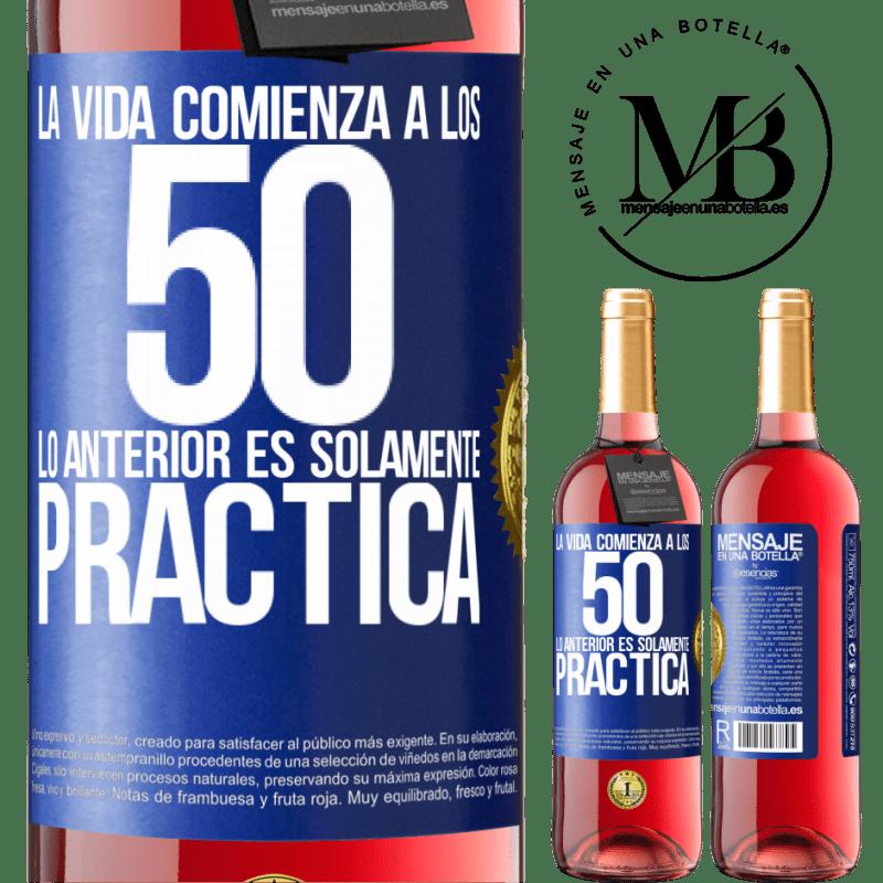 24,95 € Envoi gratuit   Vin rosé Édition ROSÉ La vie commence à 50 ans, ce qui précède n'est que pratique Étiquette Bleue. Étiquette personnalisable Vin jeune Récolte 2020 Tempranillo