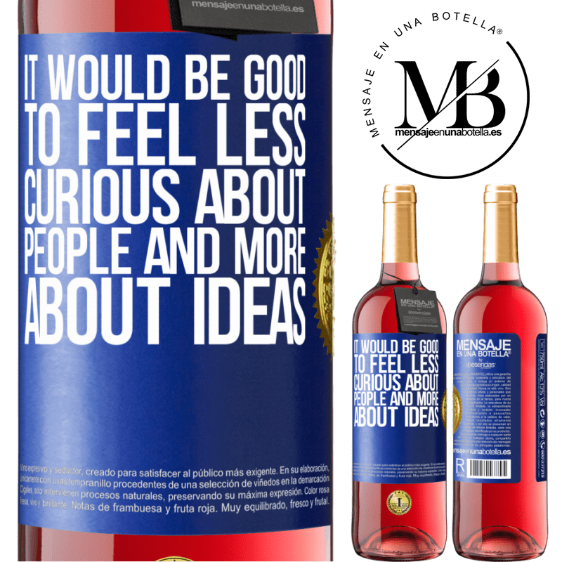 24,95 € Free Shipping | Rosé Wine ROSÉ Edition It would be good to feel less curious about people and more about ideas Blue Label. Customizable label Young wine Harvest 2020 Tempranillo