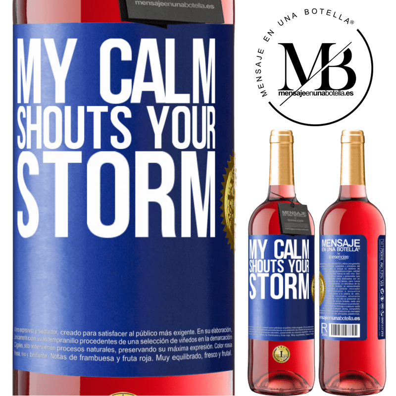 24,95 € Free Shipping | Rosé Wine ROSÉ Edition My calm shouts your storm Blue Label. Customizable label Young wine Harvest 2020 Tempranillo