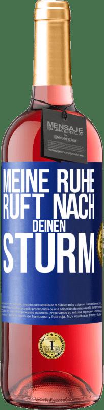 24,95 € Kostenloser Versand | Roséwein ROSÉ Ausgabe Meine Ruhe ruft deinen Sturm Blaue Markierung. Anpassbares Etikett Junger Wein Ernte 2020 Tempranillo