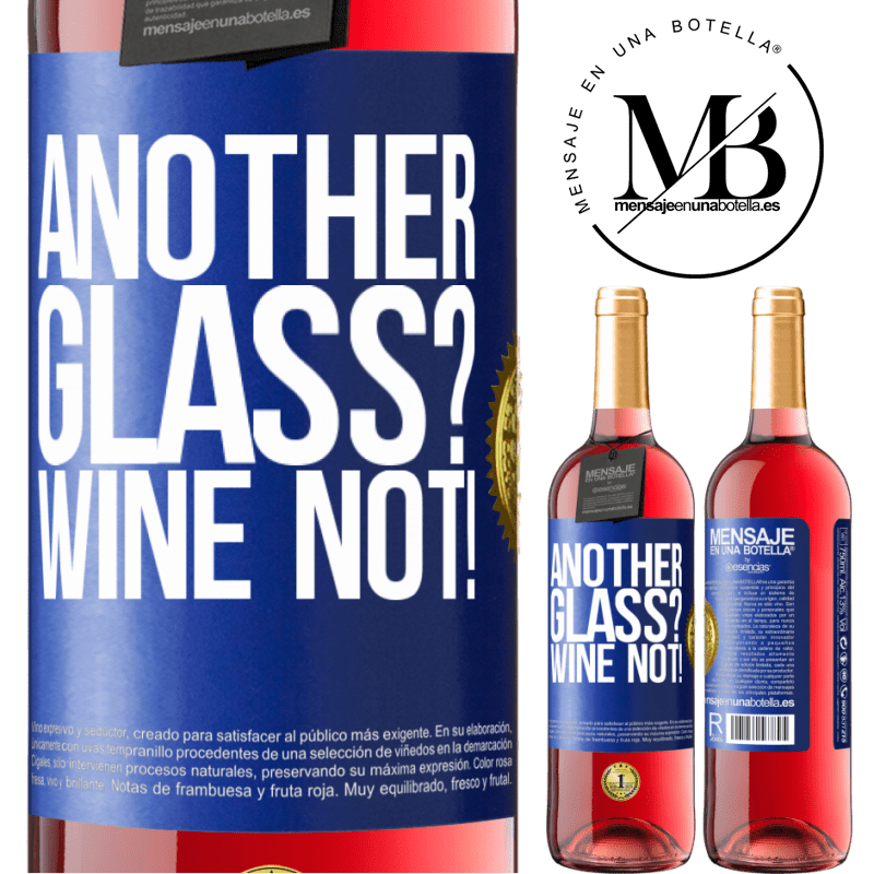 24,95 € Free Shipping | Rosé Wine ROSÉ Edition Another glass? Wine not! Blue Label. Customizable label Young wine Harvest 2020 Tempranillo