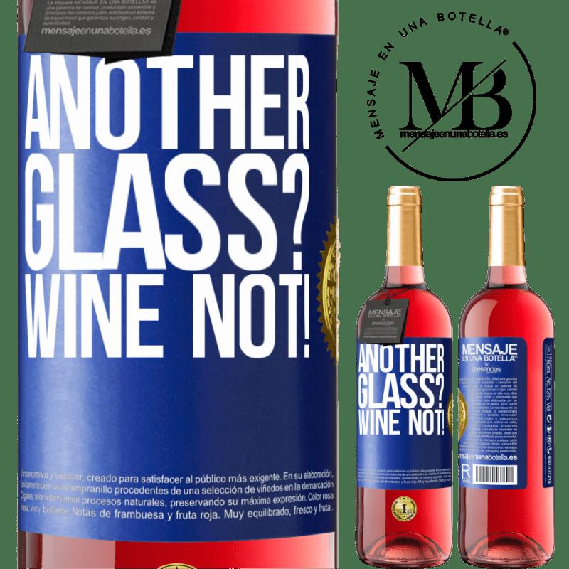 24,95 € Envoi gratuit | Vin rosé Édition ROSÉ Another glass? Wine not! Étiquette Bleue. Étiquette personnalisable Vin jeune Récolte 2020 Tempranillo