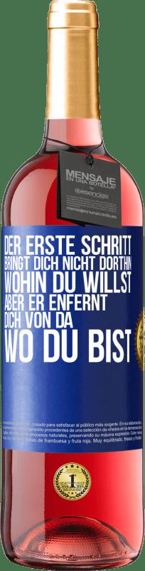 24,95 € Kostenloser Versand   Roséwein ROSÉ Ausgabe Der erste Schritt bringt Sie nicht dorthin, wohin Sie wollen, sondern dorthin, wo Sie sind Blaue Markierung. Anpassbares Etikett Junger Wein Ernte 2020 Tempranillo