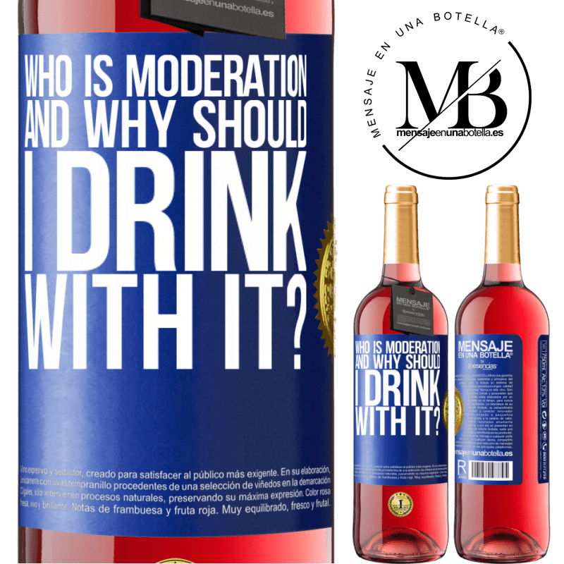24,95 € Free Shipping | Rosé Wine ROSÉ Edition who is moderation and why should I drink with it? Blue Label. Customizable label Young wine Harvest 2020 Tempranillo