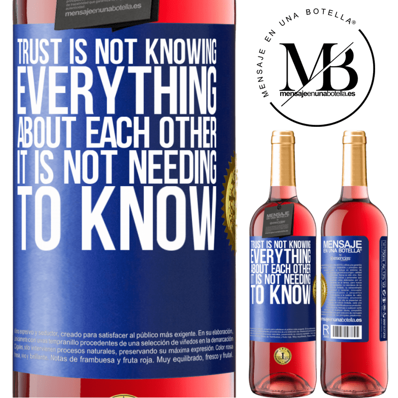 24,95 € Free Shipping | Rosé Wine ROSÉ Edition Trust is not knowing everything about each other. It is not needing to know Blue Label. Customizable label Young wine Harvest 2020 Tempranillo