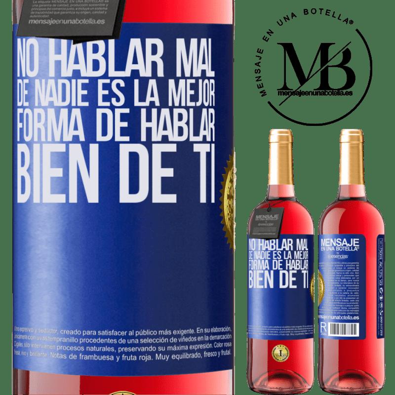 24,95 € Envoi gratuit   Vin rosé Édition ROSÉ Ne pas parler mal de personne est la meilleure façon de bien parler de vous Étiquette Bleue. Étiquette personnalisable Vin jeune Récolte 2020 Tempranillo