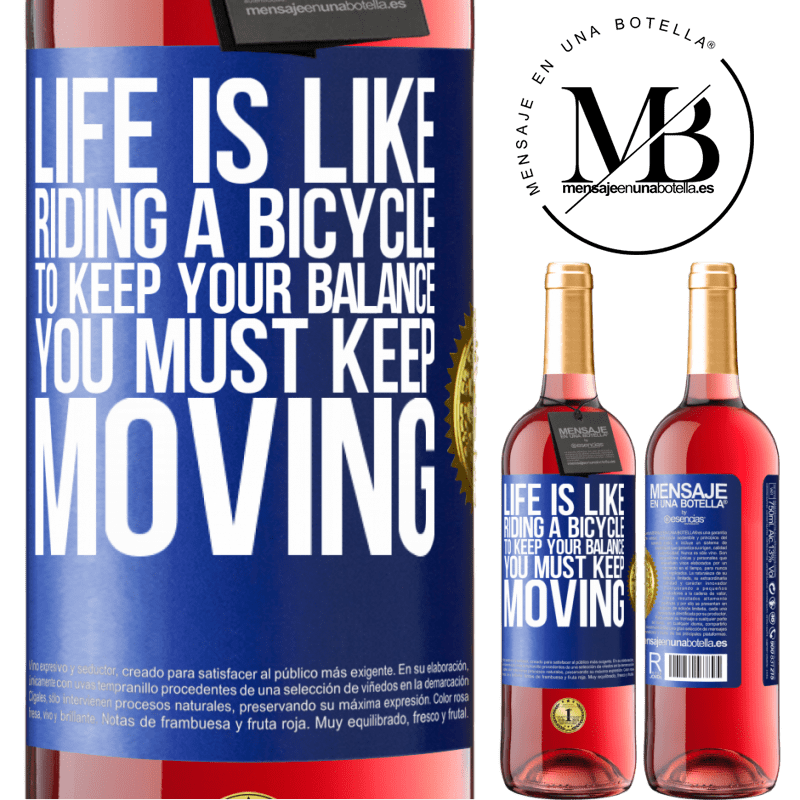 24,95 € Free Shipping   Rosé Wine ROSÉ Edition Life is like riding a bicycle. To keep your balance you must keep moving Blue Label. Customizable label Young wine Harvest 2020 Tempranillo