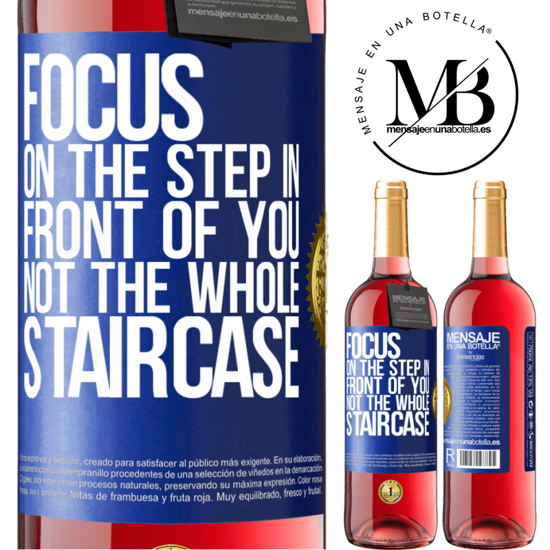 24,95 € Free Shipping   Rosé Wine ROSÉ Edition Focus on the step in front of you, not the whole staircase Blue Label. Customizable label Young wine Harvest 2020 Tempranillo