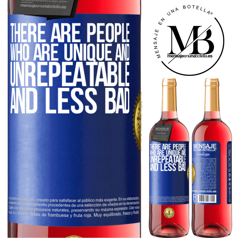 24,95 € Free Shipping | Rosé Wine ROSÉ Edition There are people who are unique and unrepeatable. And less bad Blue Label. Customizable label Young wine Harvest 2020 Tempranillo