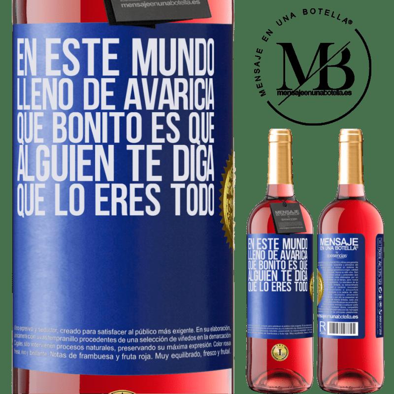 24,95 € Envoi gratuit   Vin rosé Édition ROSÉ Dans ce monde plein d'avidité, comme c'est agréable pour quelqu'un de vous dire que vous êtes tout Étiquette Bleue. Étiquette personnalisable Vin jeune Récolte 2020 Tempranillo