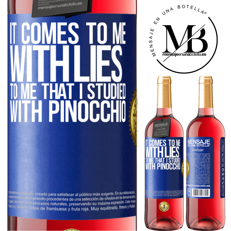24,95 € Free Shipping | Rosé Wine ROSÉ Edition It comes to me with lies. To me that I studied with Pinocchio Blue Label. Customizable label Young wine Harvest 2020 Tempranillo