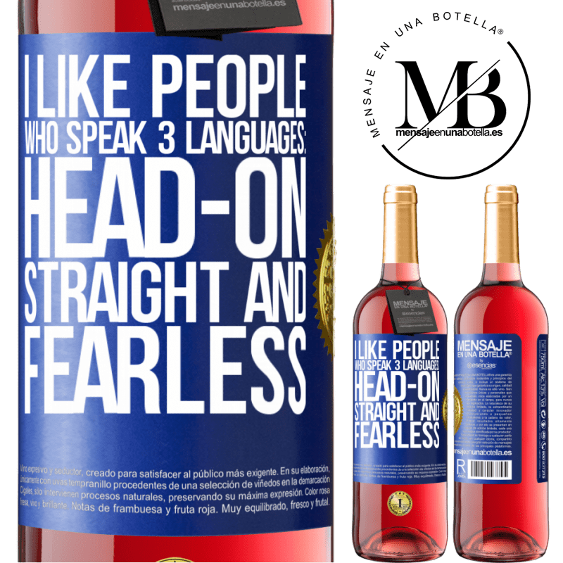 24,95 € Free Shipping | Rosé Wine ROSÉ Edition I like people who speak 3 languages: head-on, straight and fearless Blue Label. Customizable label Young wine Harvest 2020 Tempranillo