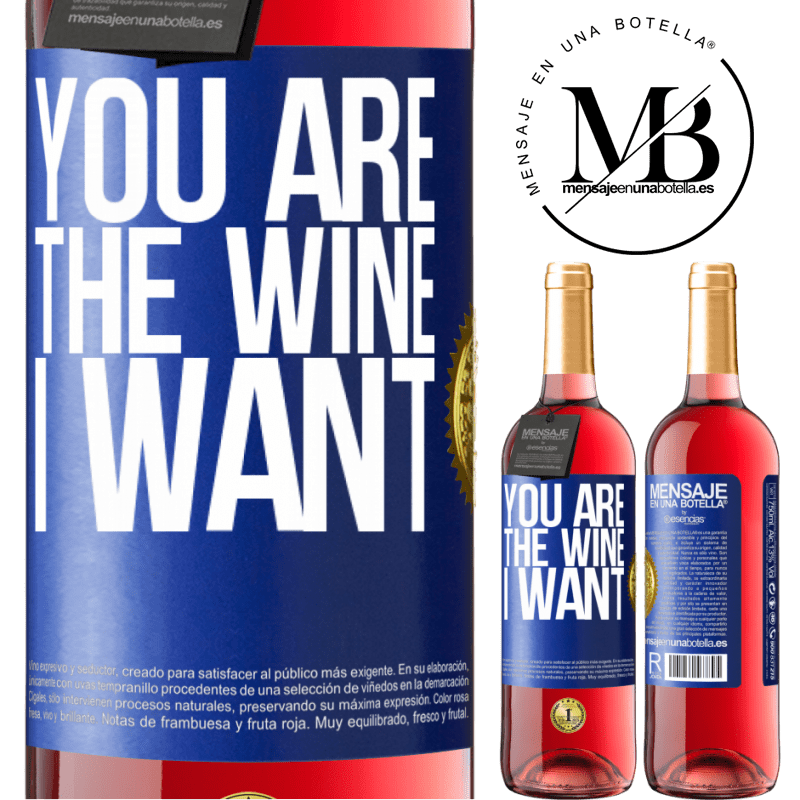 24,95 € Free Shipping | Rosé Wine ROSÉ Edition You are the wine I want Blue Label. Customizable label Young wine Harvest 2020 Tempranillo