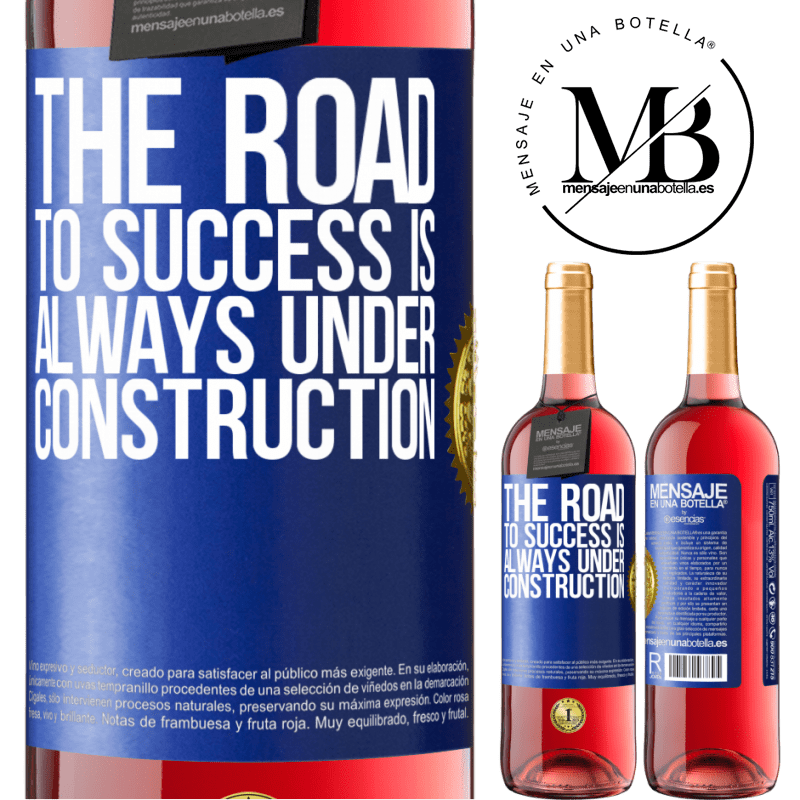 24,95 € Free Shipping   Rosé Wine ROSÉ Edition The road to success is always under construction Blue Label. Customizable label Young wine Harvest 2020 Tempranillo