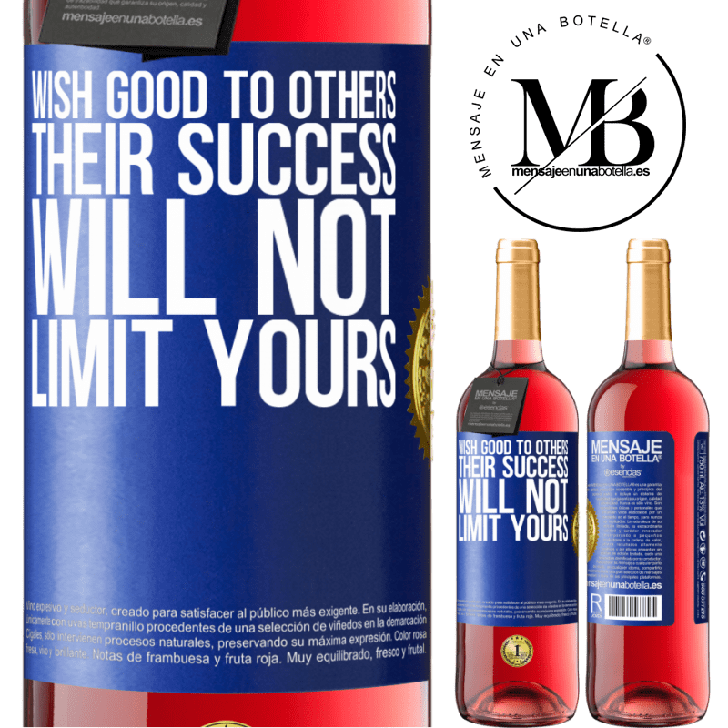 24,95 € Free Shipping | Rosé Wine ROSÉ Edition Wish good to others, their success will not limit yours Blue Label. Customizable label Young wine Harvest 2020 Tempranillo