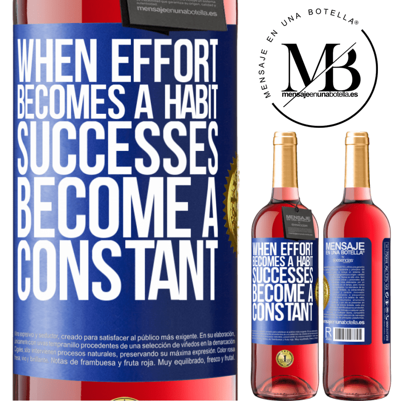 24,95 € Free Shipping   Rosé Wine ROSÉ Edition When effort becomes a habit, successes become a constant Blue Label. Customizable label Young wine Harvest 2020 Tempranillo
