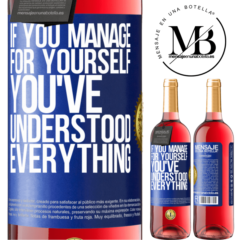 24,95 € Free Shipping | Rosé Wine ROSÉ Edition If you manage for yourself, you've understood everything Blue Label. Customizable label Young wine Harvest 2020 Tempranillo