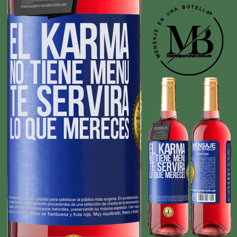 24,95 € Envoi gratuit | Vin rosé Édition ROSÉ Karma n'a pas de menu. Il vous servira ce que vous méritez Étiquette Bleue. Étiquette personnalisable Vin jeune Récolte 2020 Tempranillo