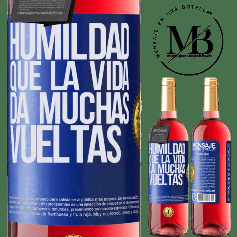 24,95 € Envoi gratuit | Vin rosé Édition ROSÉ L'humilité, que la vie tourne beaucoup Étiquette Bleue. Étiquette personnalisable Vin jeune Récolte 2020 Tempranillo