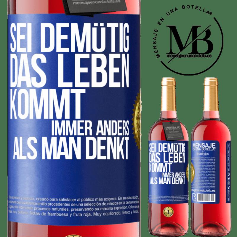 24,95 € Kostenloser Versand | Roséwein ROSÉ Ausgabe Demut, das Leben geht viel herum Blaue Markierung. Anpassbares Etikett Junger Wein Ernte 2020 Tempranillo
