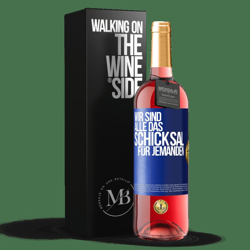 24,95 € Kostenloser Versand | Roséwein ROSÉ Ausgabe Wir sind alle das Schicksal eines Menschen Blaue Markierung. Anpassbares Etikett Junger Wein Ernte 2020 Tempranillo