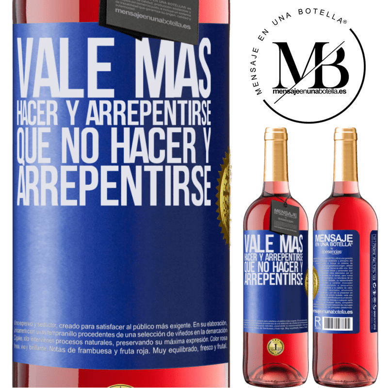 24,95 € Envoi gratuit | Vin rosé Édition ROSÉ Il vaut mieux faire et se repentir, que ne pas faire et se repentir Étiquette Bleue. Étiquette personnalisable Vin jeune Récolte 2020 Tempranillo