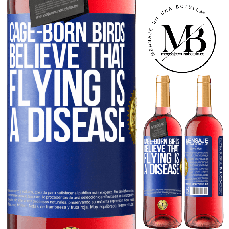 24,95 € Free Shipping   Rosé Wine ROSÉ Edition Cage-born birds believe that flying is a disease Blue Label. Customizable label Young wine Harvest 2020 Tempranillo