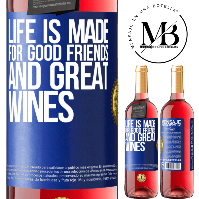 24,95 € Free Shipping   Rosé Wine ROSÉ Edition Life is made for good friends and great wines Blue Label. Customizable label Young wine Harvest 2020 Tempranillo