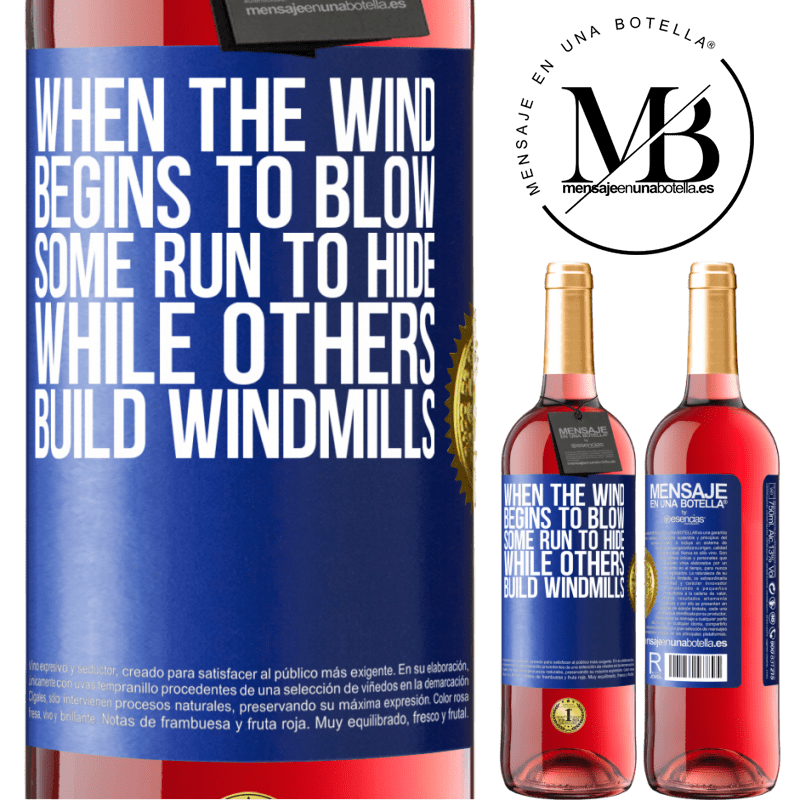 24,95 € Free Shipping   Rosé Wine ROSÉ Edition When the wind begins to blow, some run to hide, while others build windmills Blue Label. Customizable label Young wine Harvest 2020 Tempranillo