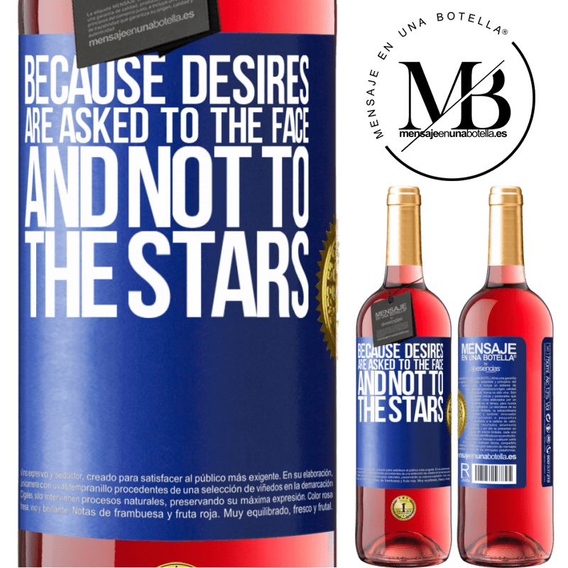 24,95 € Free Shipping   Rosé Wine ROSÉ Edition Because desires are asked to the face, and not to the stars Blue Label. Customizable label Young wine Harvest 2020 Tempranillo