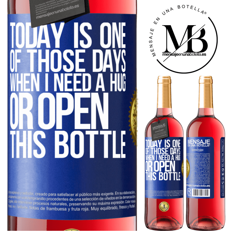 24,95 € Free Shipping | Rosé Wine ROSÉ Edition Today is one of those days when I need a hug, or open this bottle Blue Label. Customizable label Young wine Harvest 2020 Tempranillo
